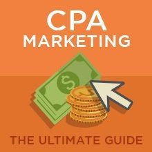 CPA Marketing: The Ultimate Guide